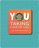 You Taking Care of You: A Boy's Guide to Using a Catheter